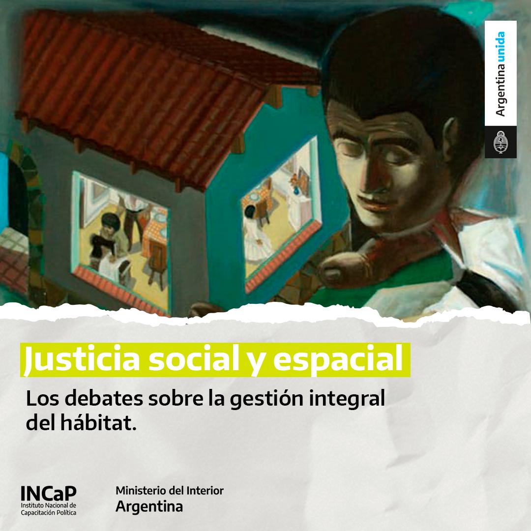 Justicia Social y Espacial: los debates sobre la gestión integral del hábitat (AGOSTO 2021)