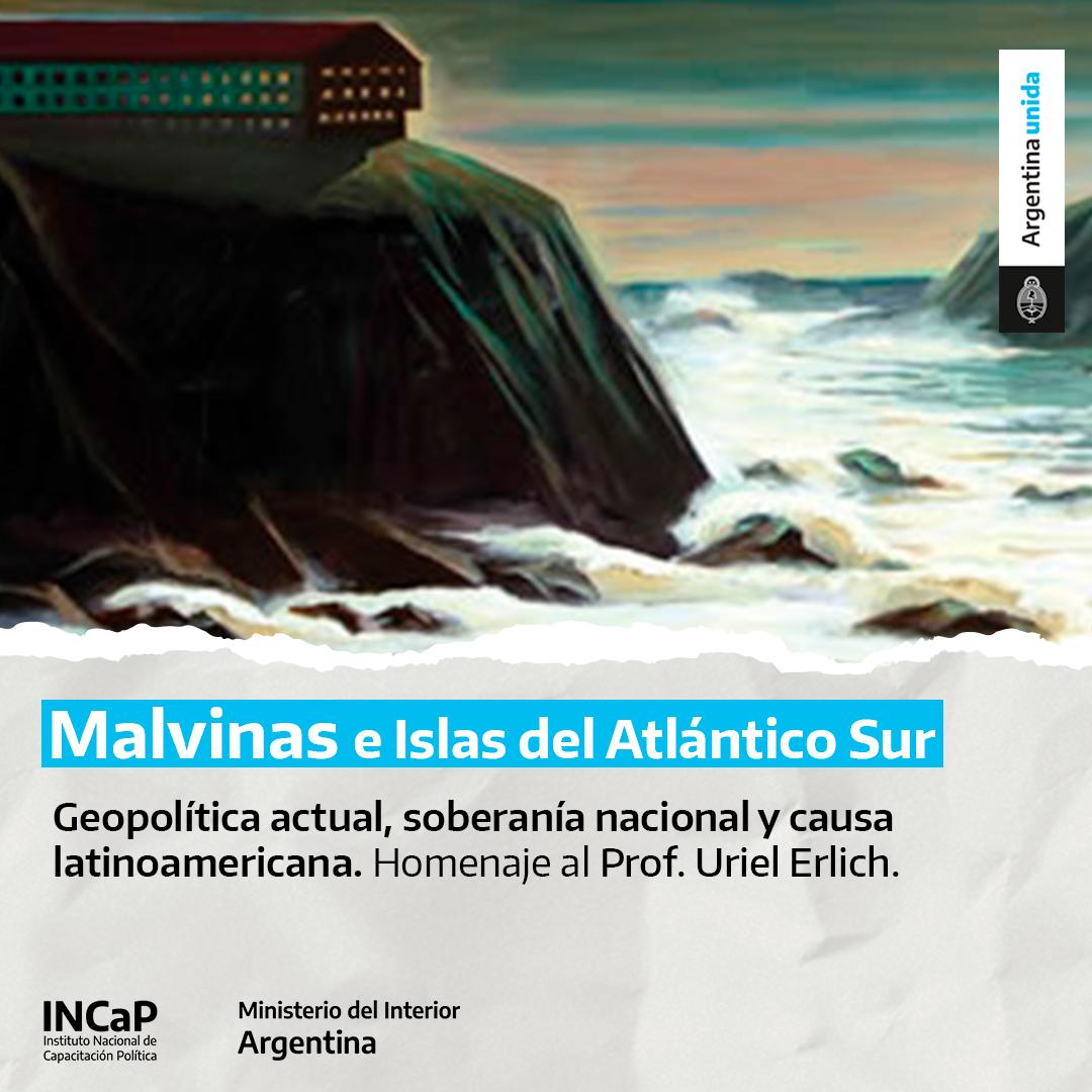 Malvinas e Islas del Atlántico Sur: geopolítica actual, soberanía nacional y causa latinoamericana. En homenaje al Prof. Uriel Erlich. (SEPTIEMBRE 2021)