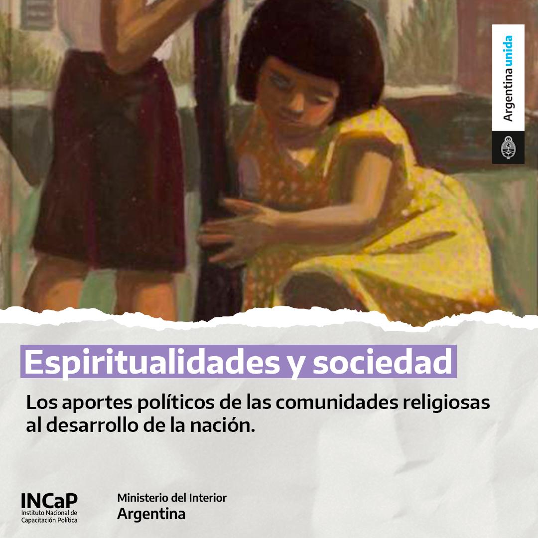 Espiritualidades y sociedad en Argentina: los aportes políticos de las comunidades religiosas al desarrollo de la nación (SEPTIEMBRE 2021)